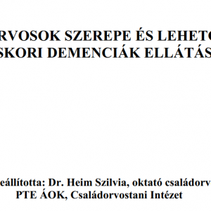 A háziorvosok szerepe és lehetőségei az időskori demenciák ellátásában – kutatási jelentés