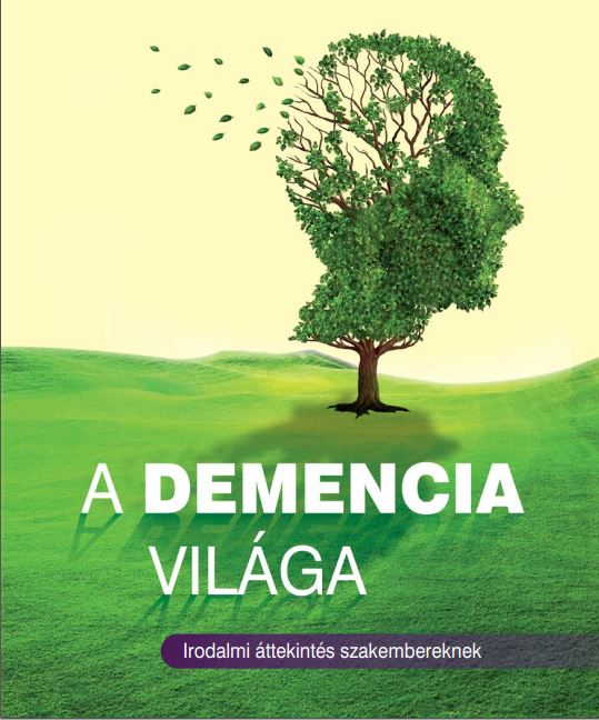 A demencia világa – irodalmi áttekintés szakembereknek